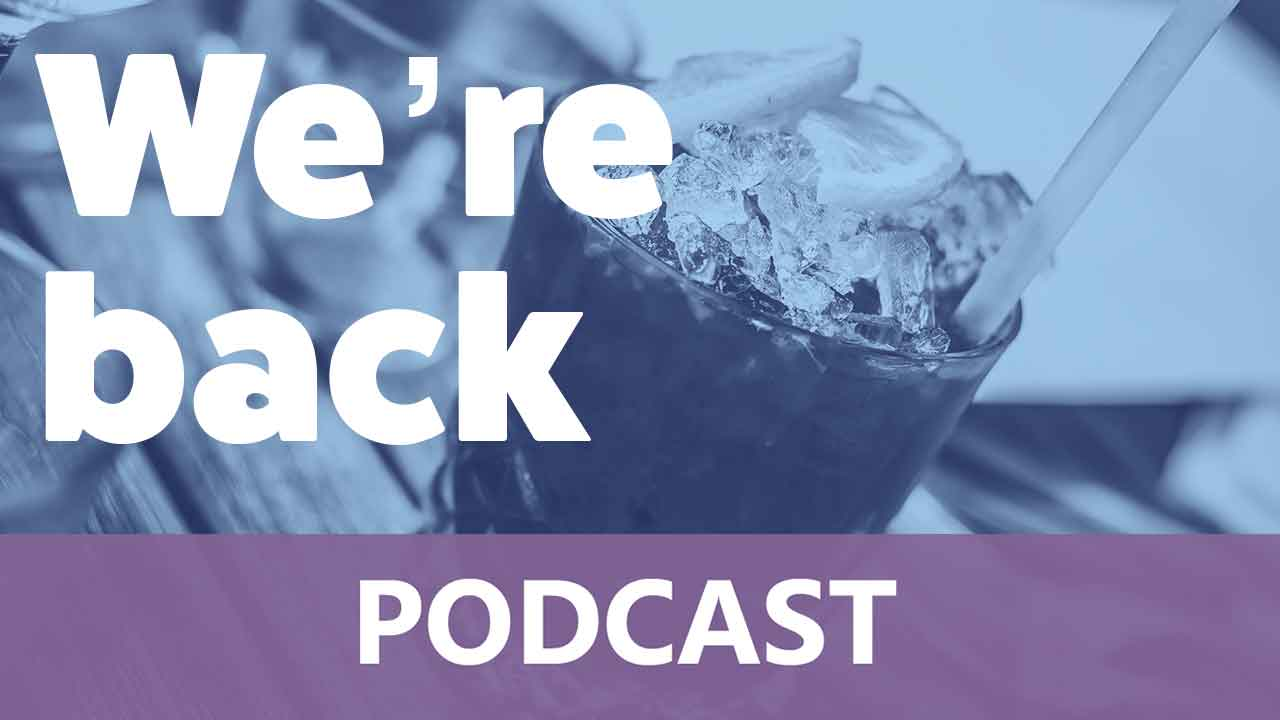 Podcast - We're back